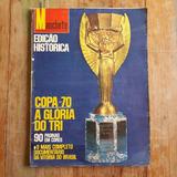 2874 Manchete Ediçao Historica Copa 70 A Gloria Do Tri   Esp