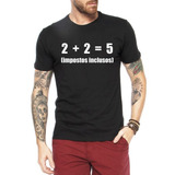 Camisa Frases Engraçadas Musica 2 2=5 Impostos Inclusos