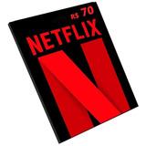 Cartão Netflix R$ 70 Reais    Pronta Entrega