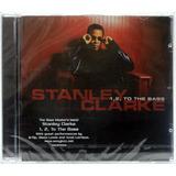 Cd Stanley Clarke   1 2 To The Bass   Importado   Lacrado