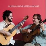 Cd Yamandu Costa & Rogério Caetano  2012