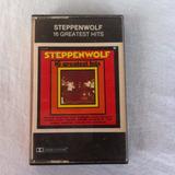 Fita K7 Steppenwolf 16 Greatest Hits