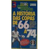Lote 3 Vhs A Historia Das Copas De 66 A 74    78 A 86 Copas