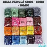Meia Perola Abs Tamanhos 6mm  8mm  10mm Pacote 500 Gramas