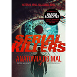 Serial Killers   Anatomia Do Mal