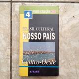 Vhs 4 Vídeo Coleção Brasil Cultural Nosso País Centro oeste
