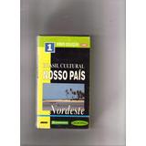 Vhs Brasil Cultural Nosso País 1   Nordeste