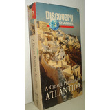 Vhs Discovery Channel A Cidade Perdida De Atlântida